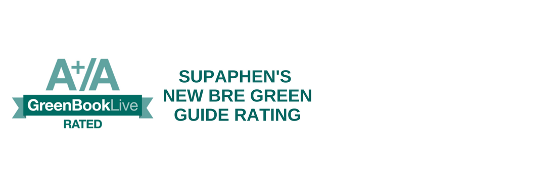 SUPAPHEN ACHIEVES A NEW A+/A BRE GREEN GUIDE RATING